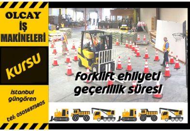 Forklift ehliyeti geçerlilik süresi